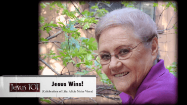 Jesus Wins! (Alicia Meier Viera Celebration of Life)