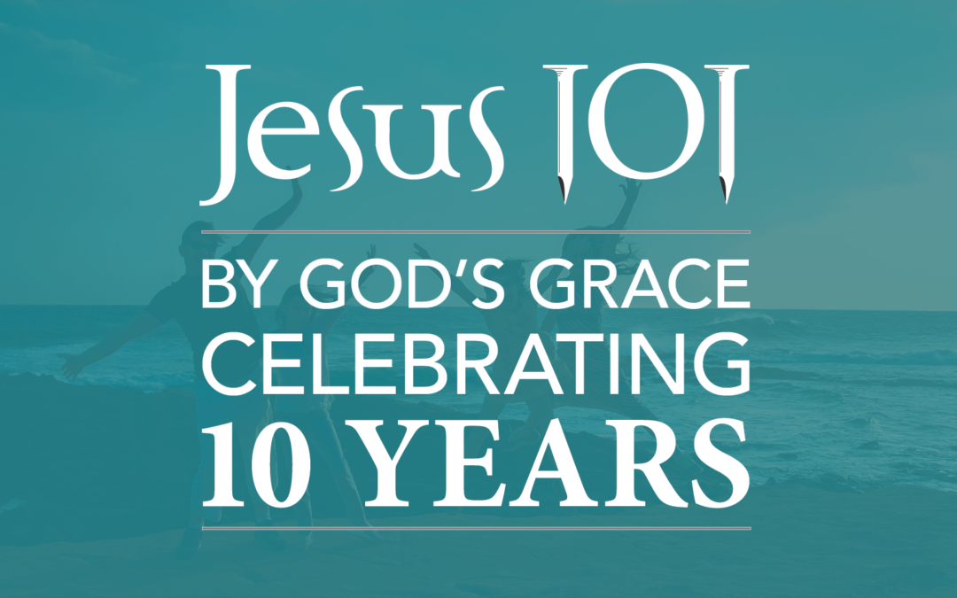 Jesus 101 Celebrates 10 Years of Ministry